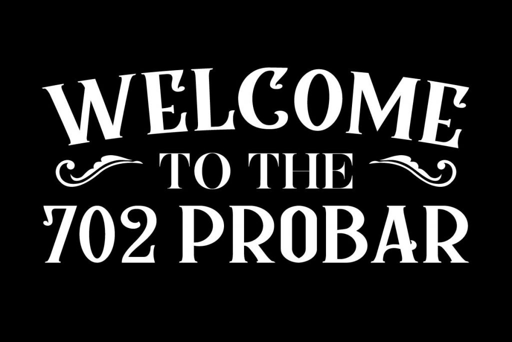 702 Pros Bar Sign Example - Welcome Sign by 702 Pros