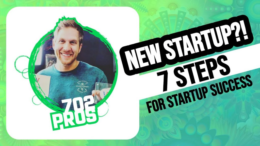 How to get started with your new startup by Justin Young with 702 Pros, Las Vegas Digital Marketing Agency - Featured Image